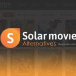 Best Solarmovie Alternatives To Watch Movies & Shows
