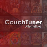 5 Best Couchtuner Alternatives to Stream TV Shows and Movies